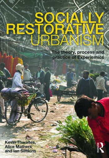 Socially Restorative Urbanism The theory, process and practice of Experiemics book cover