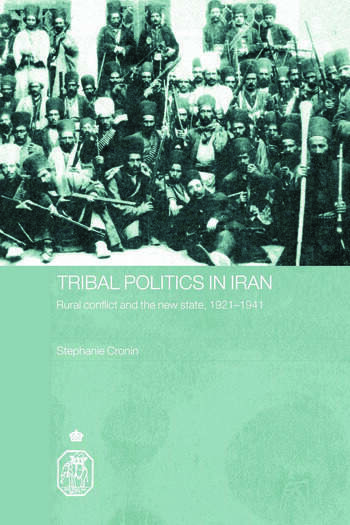 Tribal Politics in Iran Rural Conflict and the New State, 1921-1941 book cover