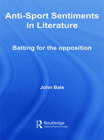 Anti-Sport Sentiments in Literature Batting for the Opposition book cover