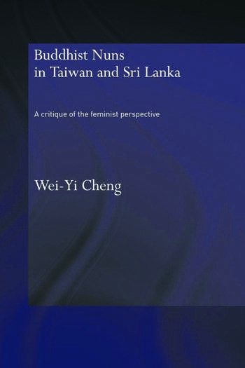 Buddhist Nuns in Taiwan and Sri Lanka A Critique of the Feminist Perspective book cover