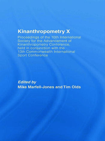 Kinanthropometry X Proceedings of the 10th International Society for the Advancement of Kinanthropometry Conference, Held in Conjunction with the 13th Commonwealth International Sport Conference book cover