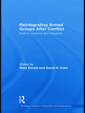 Reintegrating Armed Groups After Conflict Politics, Violence and Transition book cover