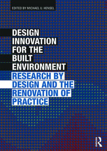 Design Innovation for the Built Environment Research by Design and the Renovation of Practice book cover