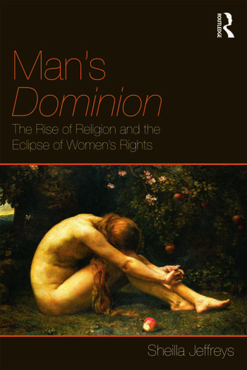 Man's Dominion The Rise of Religion and the Eclipse of Women's Rights book cover