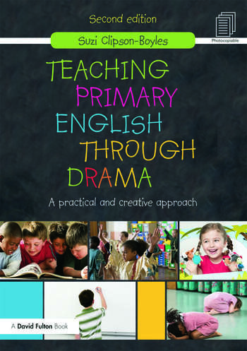 Teaching Primary English through Drama A practical and creative Approach book cover