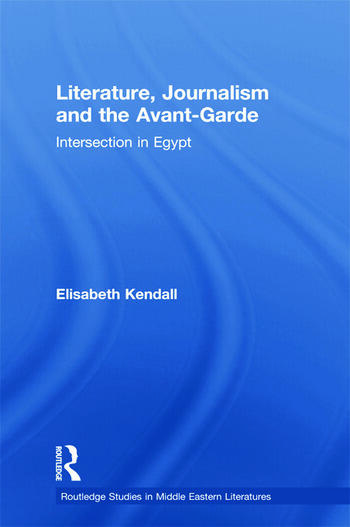 Literature, Journalism and the Avant-Garde Intersection in Egypt book cover