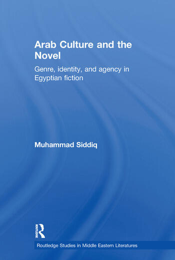 Arab Culture and the Novel Genre, Identity and Agency in Egyptian Fiction book cover