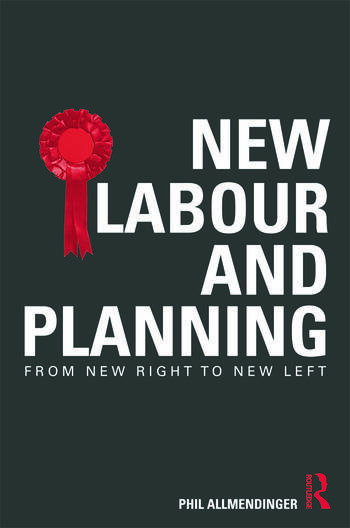 New Labour and Planning From New Right to New Left book cover