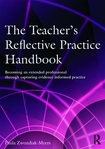 The Teacher's Reflective Practice Handbook Becoming an Extended Professional through Capturing Evidence-Informed Practice book cover