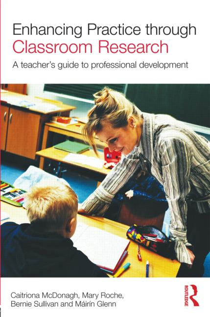 Enhancing Practice through Classroom Research A teacher's guide to professional development book cover