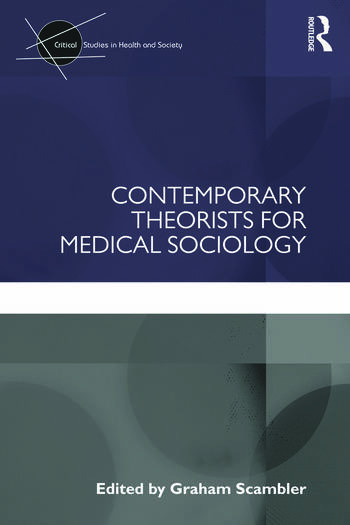 Contemporary Theorists for Medical Sociology book cover
