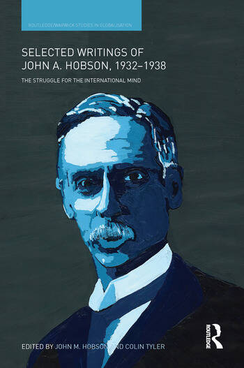 Selected Writings of John A. Hobson 1932-1938 The Struggle for the International Mind book cover
