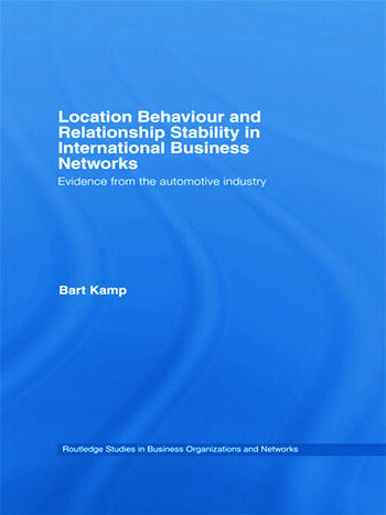 Location Behaviour and Relationship Stability in International Business Networks Evidence from the Automotive Industry book cover