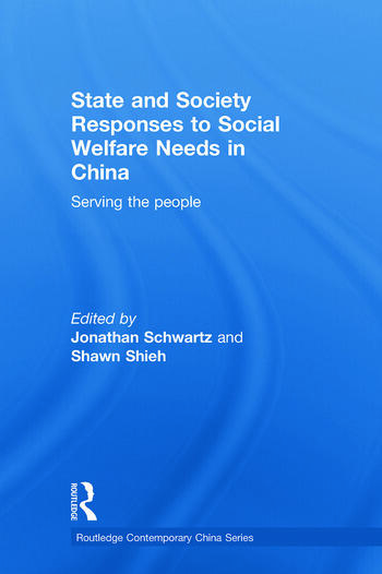 State and Society Responses to Social Welfare Needs in China Serving the people book cover