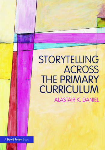 Storytelling across the Primary Curriculum book cover