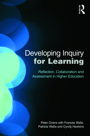 Developing Inquiry for Learning Reflecting Collaborative Ways to Learn How to Learn in Higher Education book cover