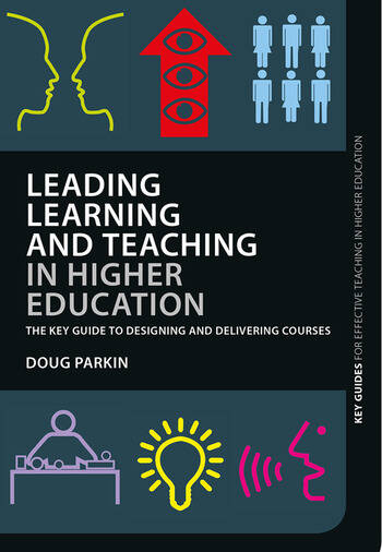 Leading Learning and Teaching in Higher Education The key guide to designing and delivering courses book cover