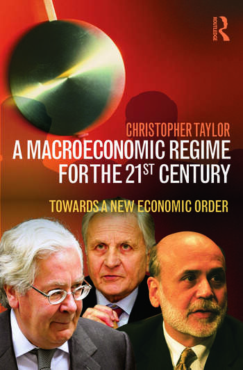 A Macroeconomic Regime for the 21st Century Towards a New Economic Order book cover