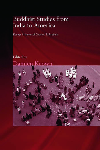 Buddhist Studies from India to America Essays in Honor of Charles S. Prebish book cover