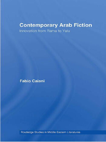 Contemporary Arab Fiction Innovation from Rama to Yalu book cover