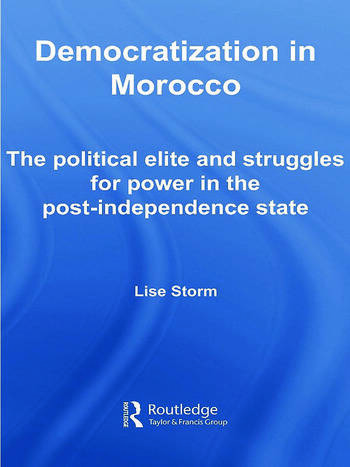 Democratization in Morocco The Political Elite and Struggles for Power in the Post-Independence State book cover