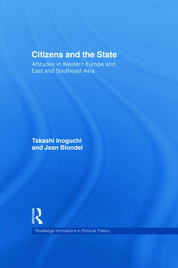 Citizens and the State Attitudes in Western Europe and East and Southeast Asia book cover