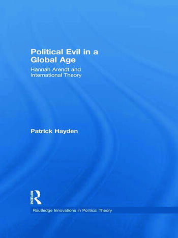 Political Evil in a Global Age Hannah Arendt and International Theory book cover