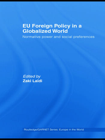 EU Foreign Policy in a Globalized World Normative power and social preferences book cover