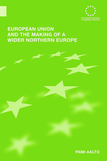 European Union and the Making of a Wider Northern Europe book cover