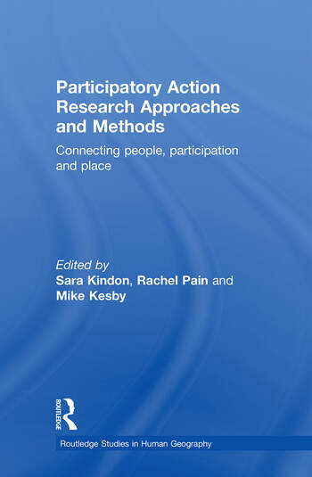 Participatory Action Research Approaches and Methods Connecting People, Participation and Place book cover