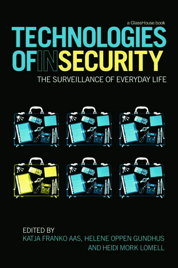 Technologies of InSecurity The Surveillance of Everyday Life book cover