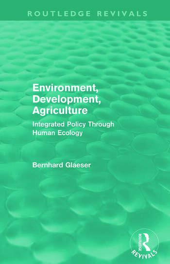 Environment, Development, Agriculture Integrated Policy Through Human Ecology book cover