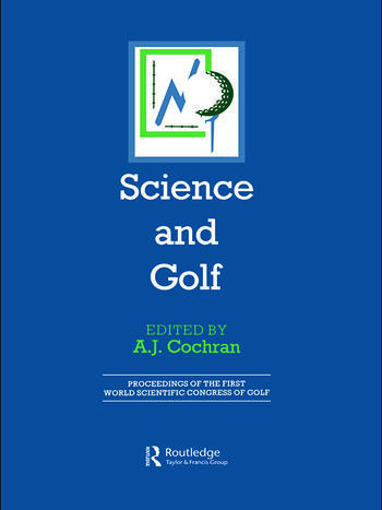Science and Golf (Routledge Revivals) Proceedings of the First World Scientific Congress of Golf book cover