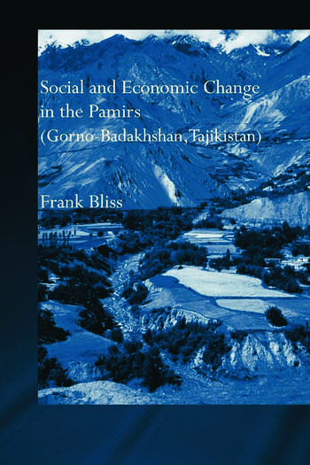 Social and Economic Change in the Pamirs (Gorno-Badakhshan, Tajikistan) Translated from German by Nicola Pacult and Sonia Guss with support of Tim Sharp book cover