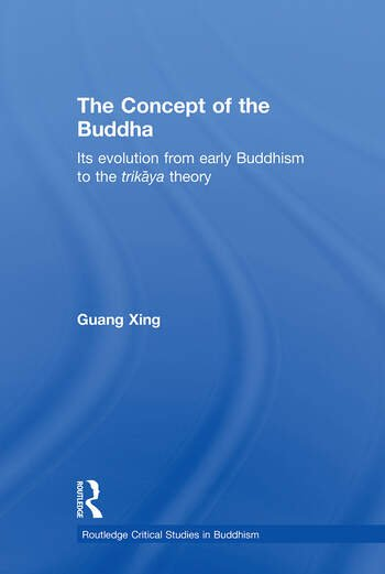 The Concept of the Buddha Its Evolution from Early Buddhism to the Trikaya Theory book cover