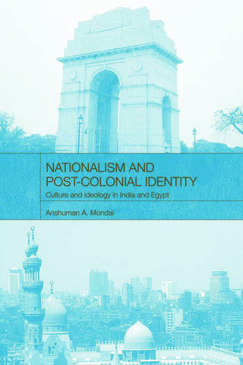 Nationalism and Post-Colonial Identity Culture and Ideology in India and Egypt book cover