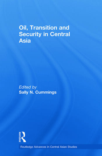 Oil, Transition and Security in Central Asia book cover