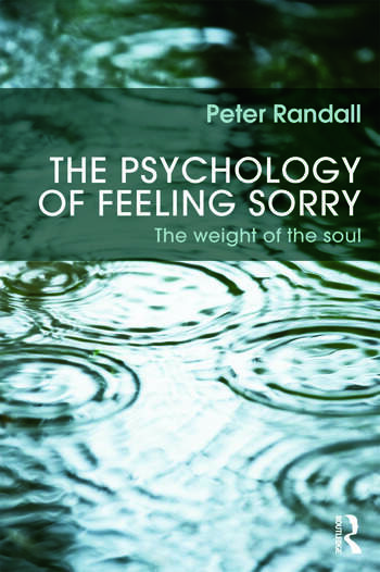 The Psychology of Feeling Sorry The Weight of the Soul book cover