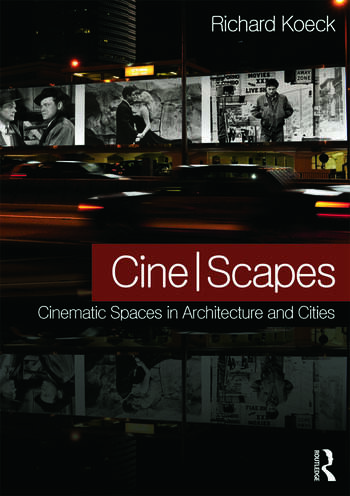 Cine-scapes Cinematic Spaces in Architecture and Cities book cover