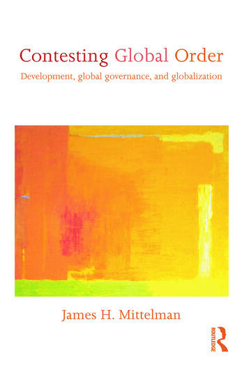 Contesting Global Order Development, Global Governance, and Globalization book cover
