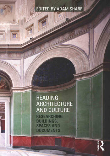Reading Architecture and Culture Researching Buildings, Spaces and Documents book cover