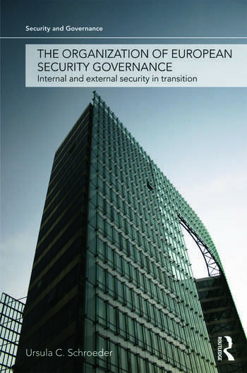 The Organization of European Security Governance Internal and External Security in Transition book cover