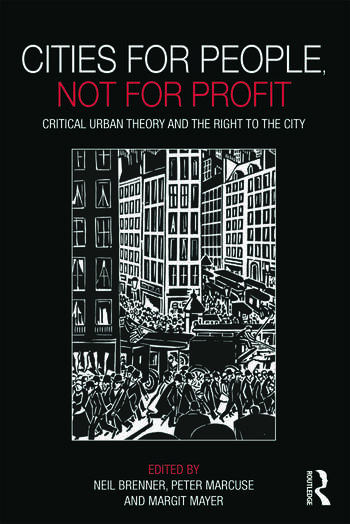 Cities for People, Not for Profit Critical Urban Theory and the Right to the City book cover