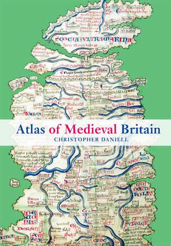 Atlas of Medieval Britain book cover