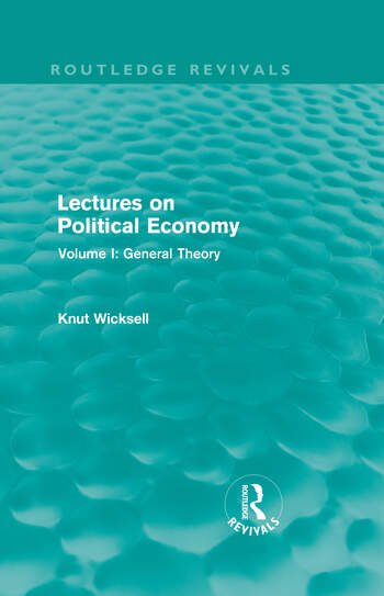 Lectures on Political Economy (Routledge Revivals) Volume I: General Theory book cover