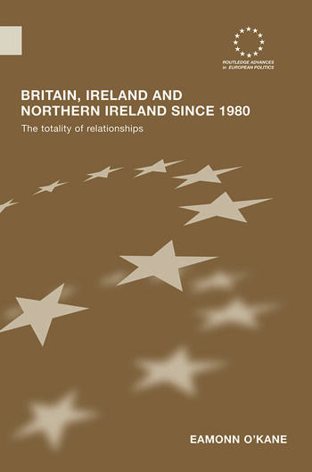 Britain, Ireland and Northern Ireland since 1980 The Totality of Relationships book cover