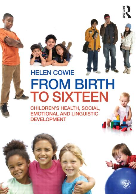 From Birth to Sixteen Children's Health, Social, Emotional and Linguistic Development book cover