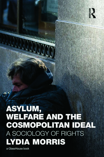Asylum, Welfare and the Cosmopolitan Ideal A Sociology of Rights book cover
