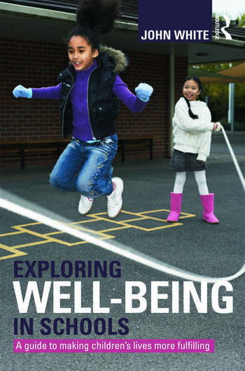 Exploring Well-Being in Schools A Guide to Making Children's Lives more Fulfilling book cover