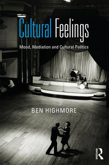 Cultural Feelings Mood, Mediation and Cultural Politics book cover